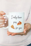 I Only Have Pies For You Mug