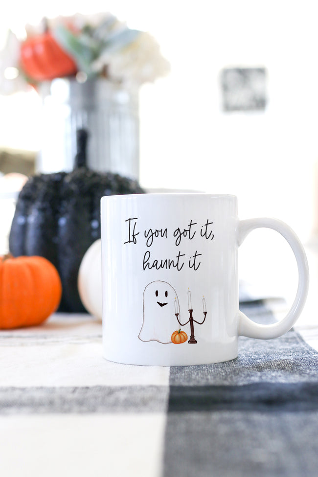 If You Got It, Haunt It Mug