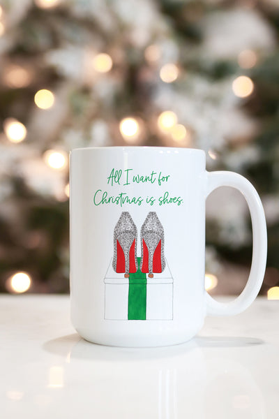 All I Want For Christmas Is Shoes Mug