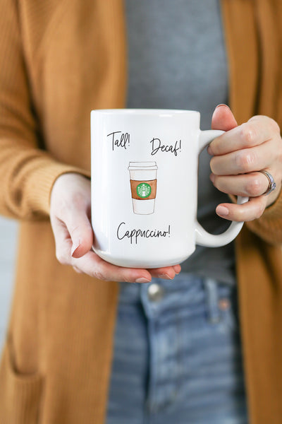 Tall! Decaf! Cappuccino! Mug