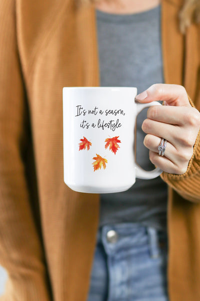 It's Not A Season, It's A Lifestyle Mug
