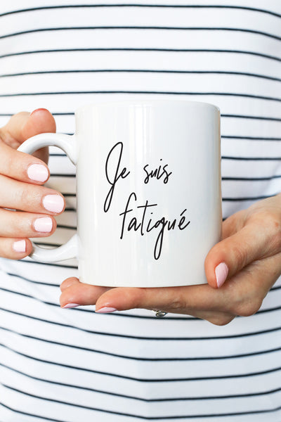 Je Suis Fatigue Mug
