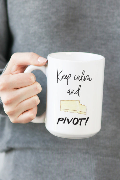 Keep Calm And Pivot Mug