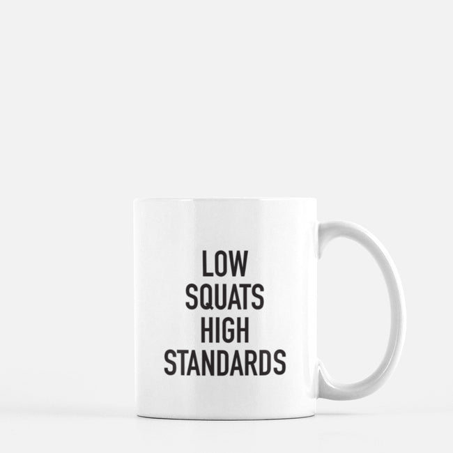 Low Squats High Standards Mug