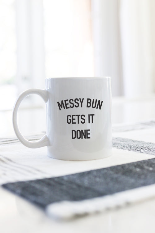 messy bun gets it done mug kelly elizabeth designs