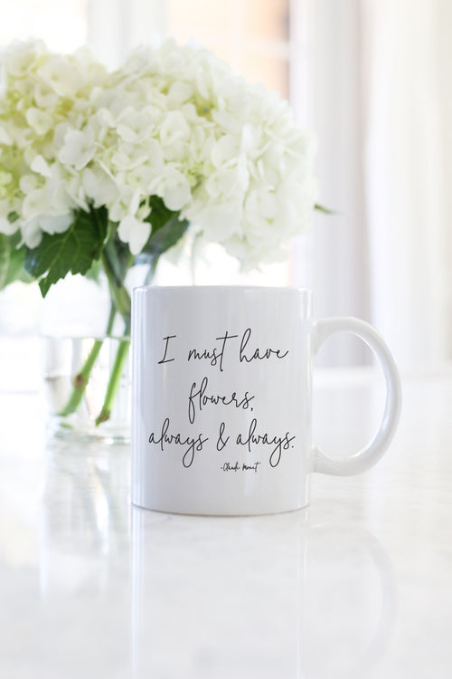 I must have flower always and always claude monet mug kelly elizabeth designs