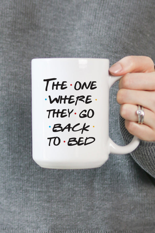 The One Where They Go Back To Bed Mug