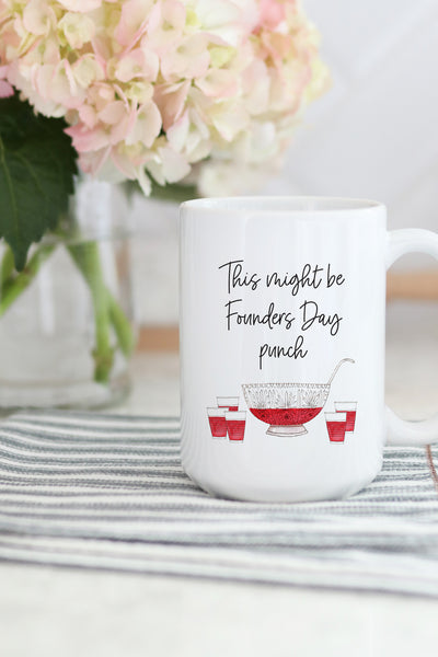 This Might Be Founders Day Punch Mug