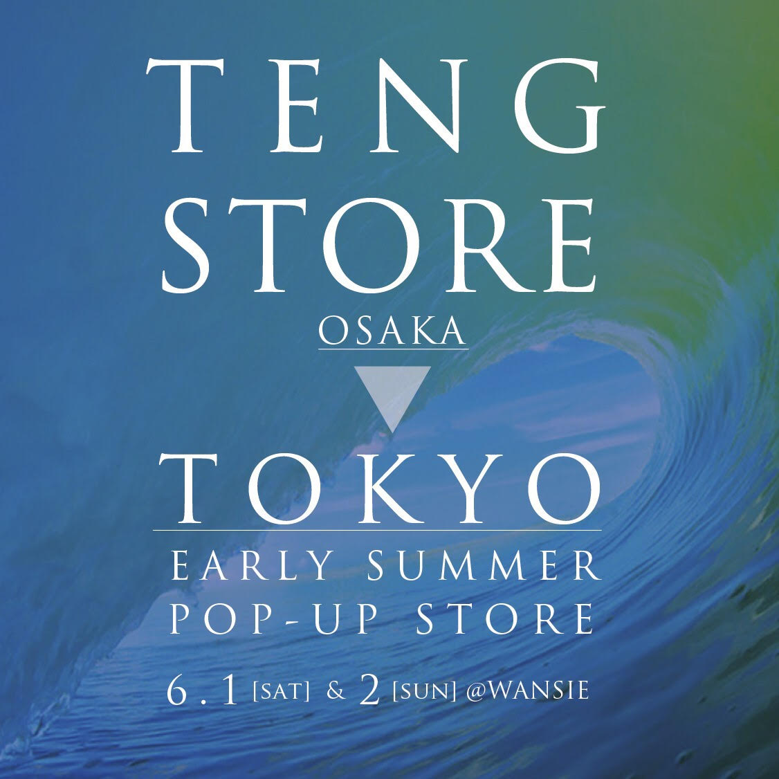 【TENGSTORE×WANSIE】EARLY SUMMER POP UP STORE