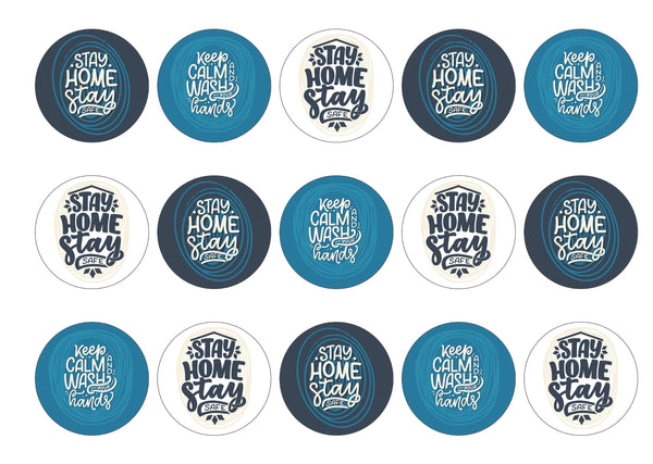 15 printed toppers with Stay Safe Stay Home and Keep Calm Wash your hands slogans