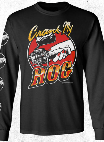 CRANK MY HOG - LONG SLEEVE TEE