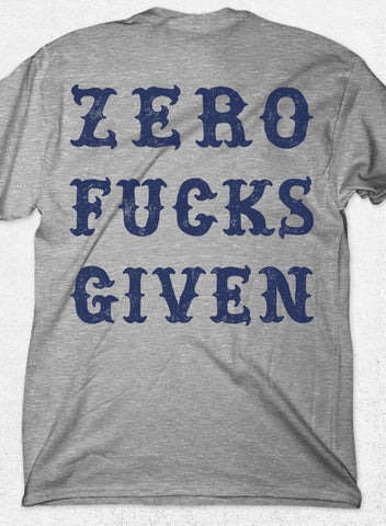 ZERO FUCKS GIVEN - SHIRT HEATHER