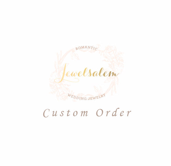 Custom Order for S - Jewelsalem