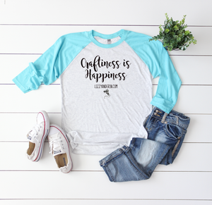 """Craftiness is Happiness"" RAGLAN (Teal Sleeve)"