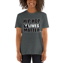 Load image into Gallery viewer, Hip Hop Lives Matter® Short-Sleeve Unisex T-Shirt
