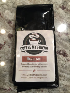 Hazelnut Flavored Coffee - Coffee My Friend 12oz Freshly Roasted Ground Coffee
