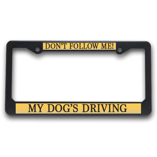 K9 License Plate Frame| Don't Follow Me - My Dog's Driving