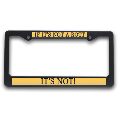 K9 License Plate Frame| If It's Not a Rott - It's Not!
