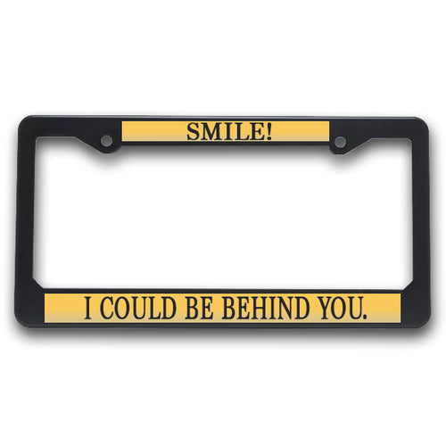 K9 License Plate Frame| Smile! - I Could Be Behind You