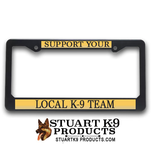 K9 License Plate Frame| Support Your | Local K-9 Team