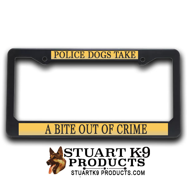 K9 License Plate Frame| Police Dogs Take - A Bite Out Of Crime