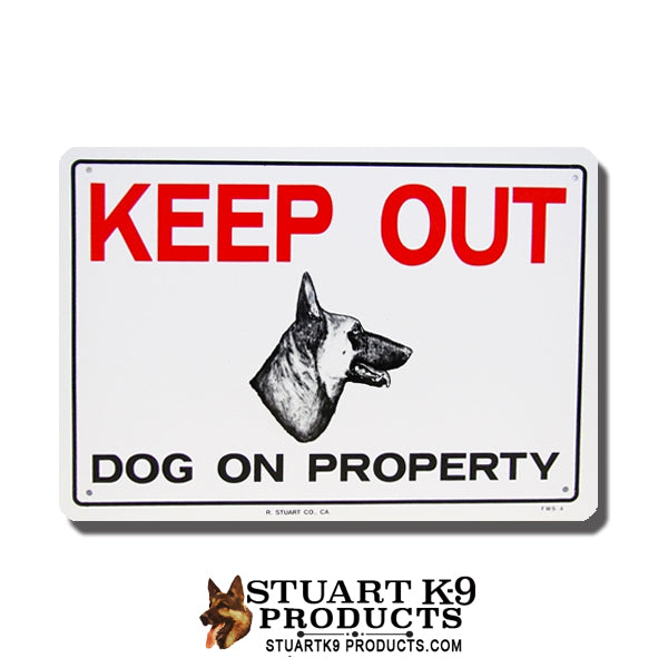 Keep Out | Dog on Property -Belgian Malinois