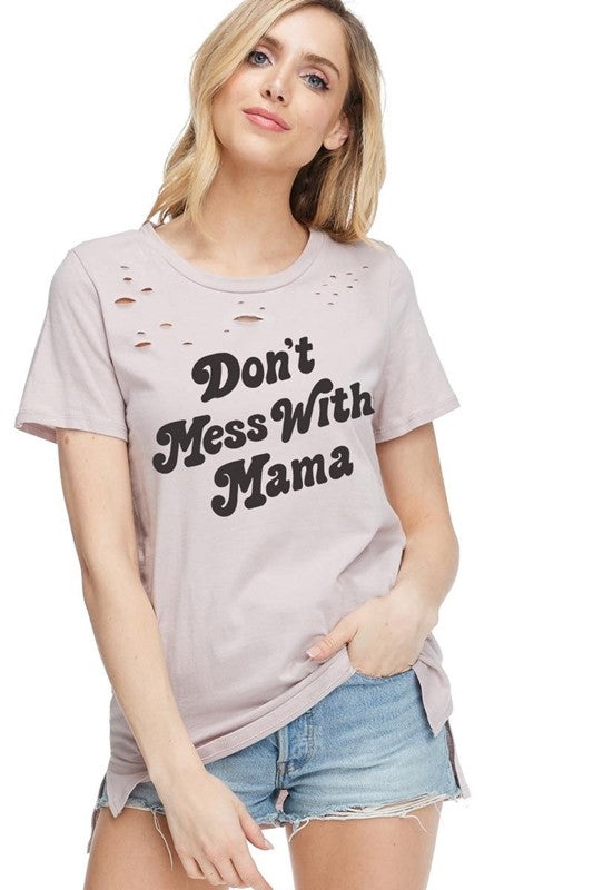 Don't Mess With Mama Distressed Tee