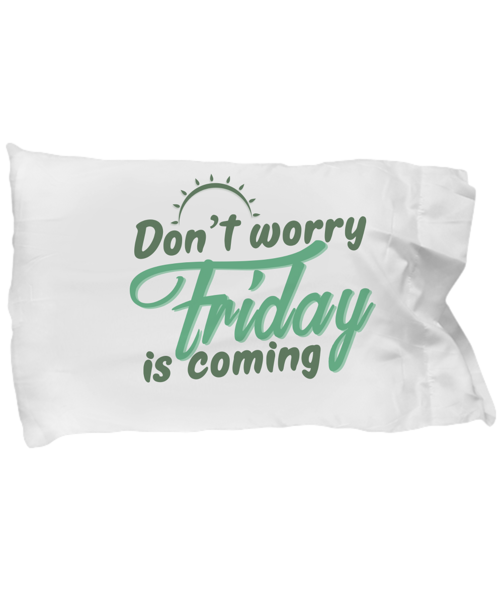 Friday Is Coming Funny Pillow Cases