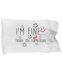 I'm Fine Funny Pillow Cases