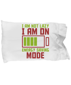 I Am Not Lazy Funny Pillow Cases