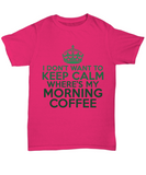 Don't Want To Remain Calm Funny Shirts