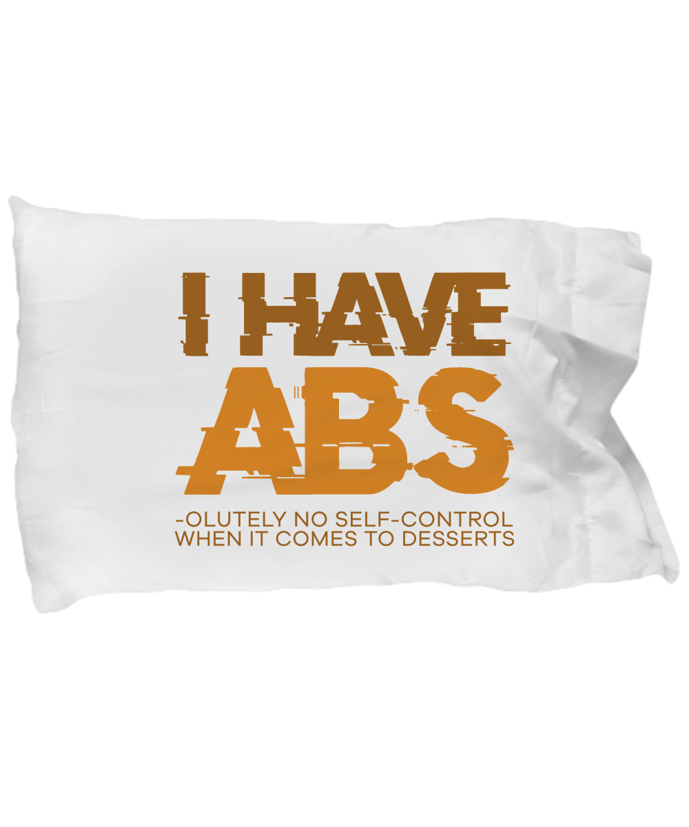 I Have Abs Funny Pillow Cases