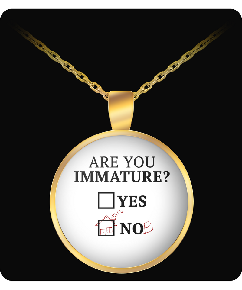 Are You Immature Funny Necklace