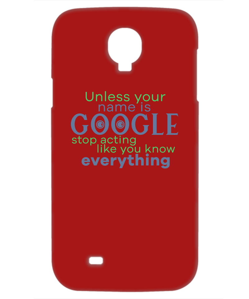 Stop Acting Like You Know Everything Funny Phone Cases