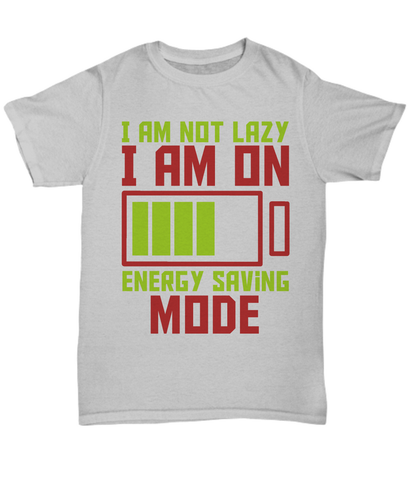 I Am Not Lazy Funny Shirts
