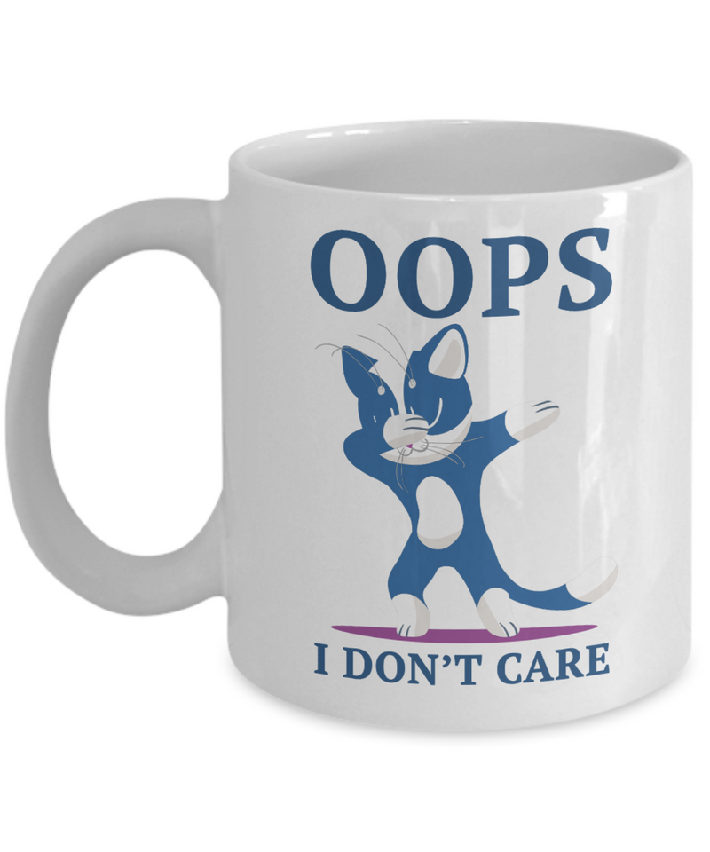 I Don't Care Funny Coffee Mugs