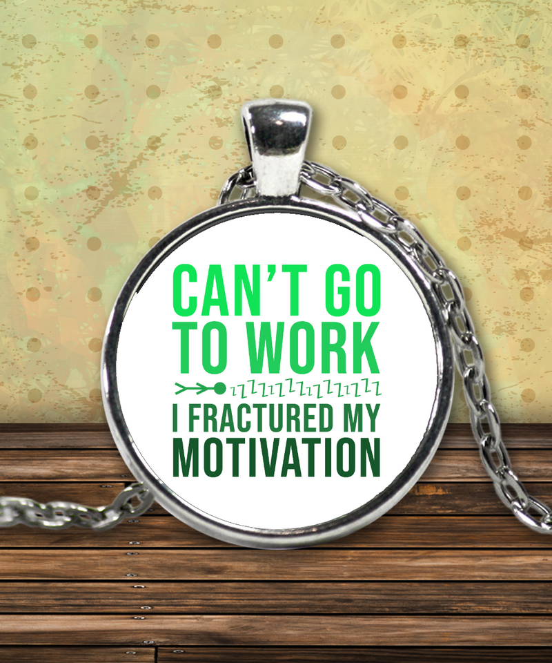 Can't Go Work Funny Necklace