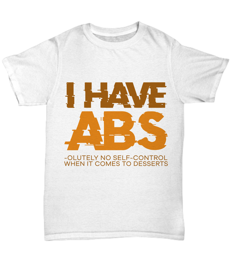 I Have Abs Funny Shirts