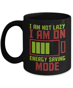 I Am Not Lazy Funny Coffee Mugs