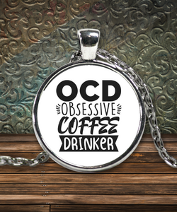 Obsessive Compulsive Coffee Drinker Funny Necklace