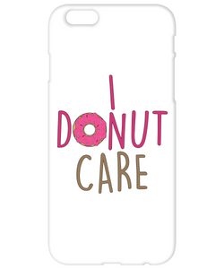 I Donut Care Funny Phone Cases