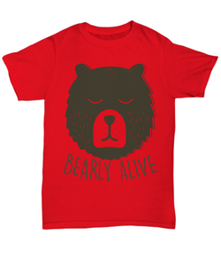 Bearly Alive Funny Funny Shirts