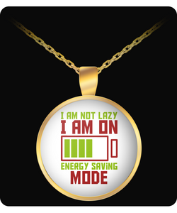 I Am Not Lazy Funny Necklace
