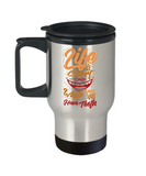 Life Is Short Funny Travel Mugs