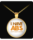 I Have Abs Funny Necklace