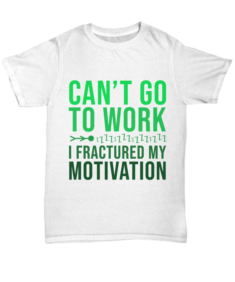 Can't Go Work Funny Shirts