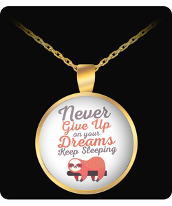 Keep Sleeping Funny Necklace