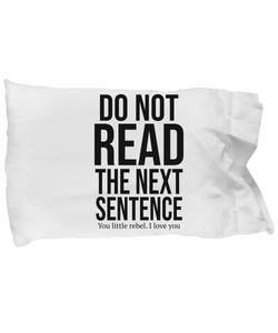 Do Not Read Funny Pillow Cases