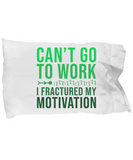 Can't Go Work Funny Pillow Cases