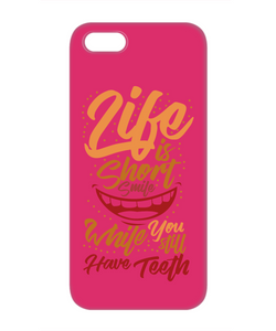 Life Is Short Funny Phone Cases